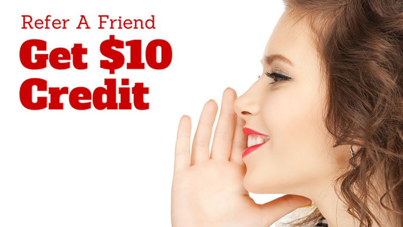 Refer a Friend Get $10 Credit